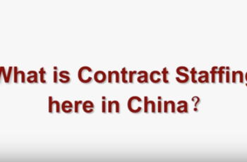 Talent Spot | What is Contract Staffing here in China?
