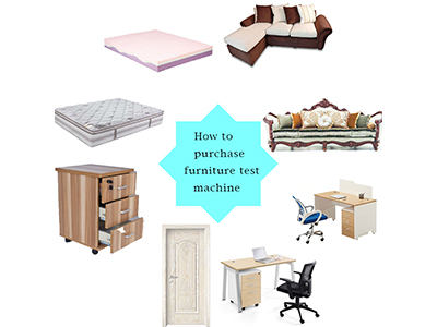 How to purchase furniture test machine