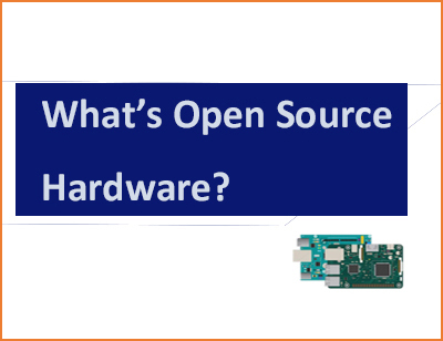 What is Open Hardware: 3 Most Popular Open-source Hardware