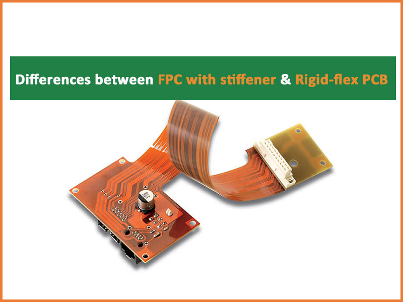 Differences Between FPC with Stiffener & Rigid-flex PCB