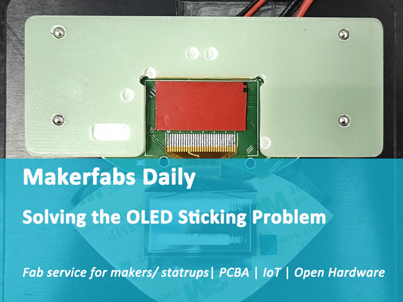 Makerfabs Daily: Solving the OLED Sticking Problem