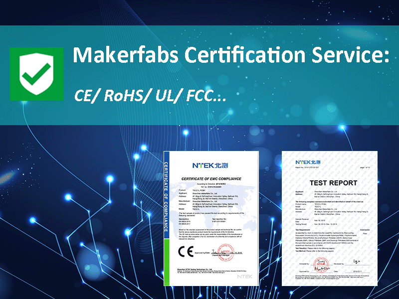 Makerfabs Certification Service - ROHS/CE/UL/FCC