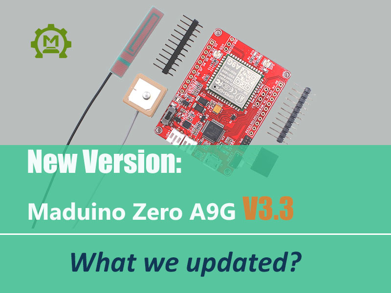 Updates on Maduino Zero A9 A9G V3.3 Version