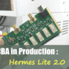PCBA in Production - Hermes Lite 2.0