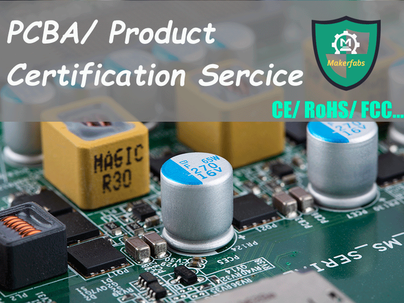 PCBA/ Product Certification Service